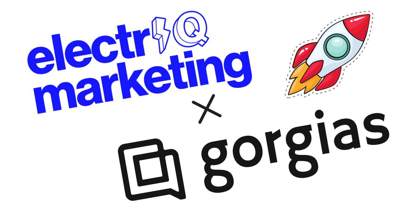 electriq marketing x gorgias